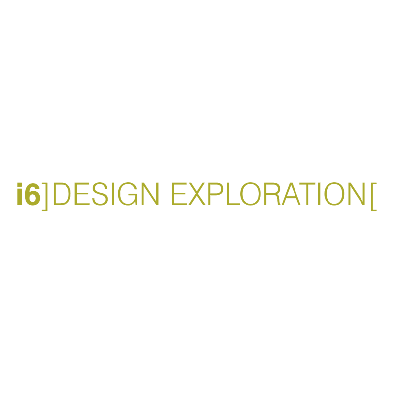 i6 DESIGN EXPLORATION