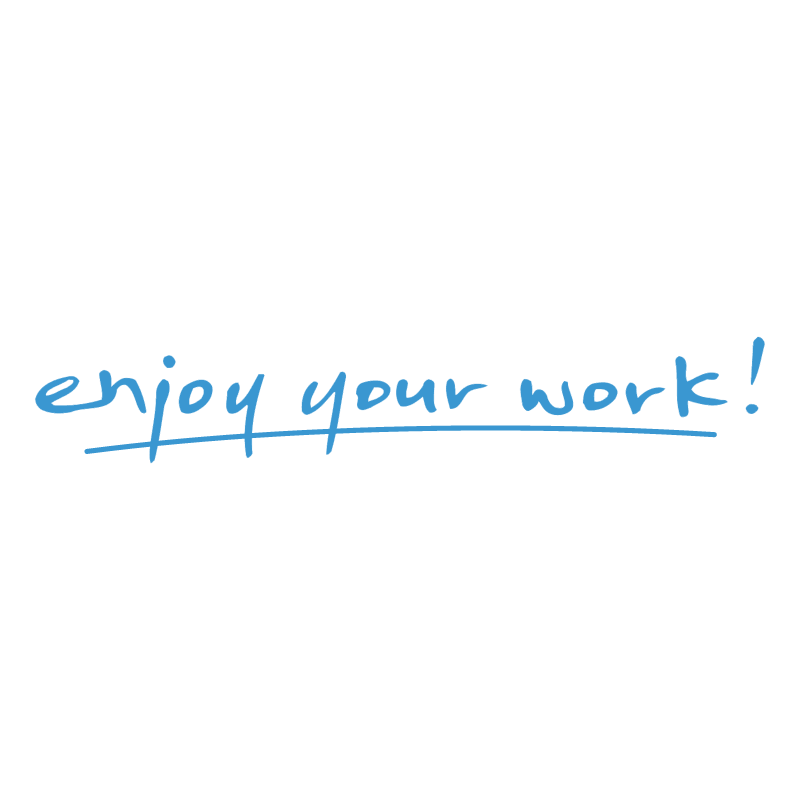Enjoy your Work